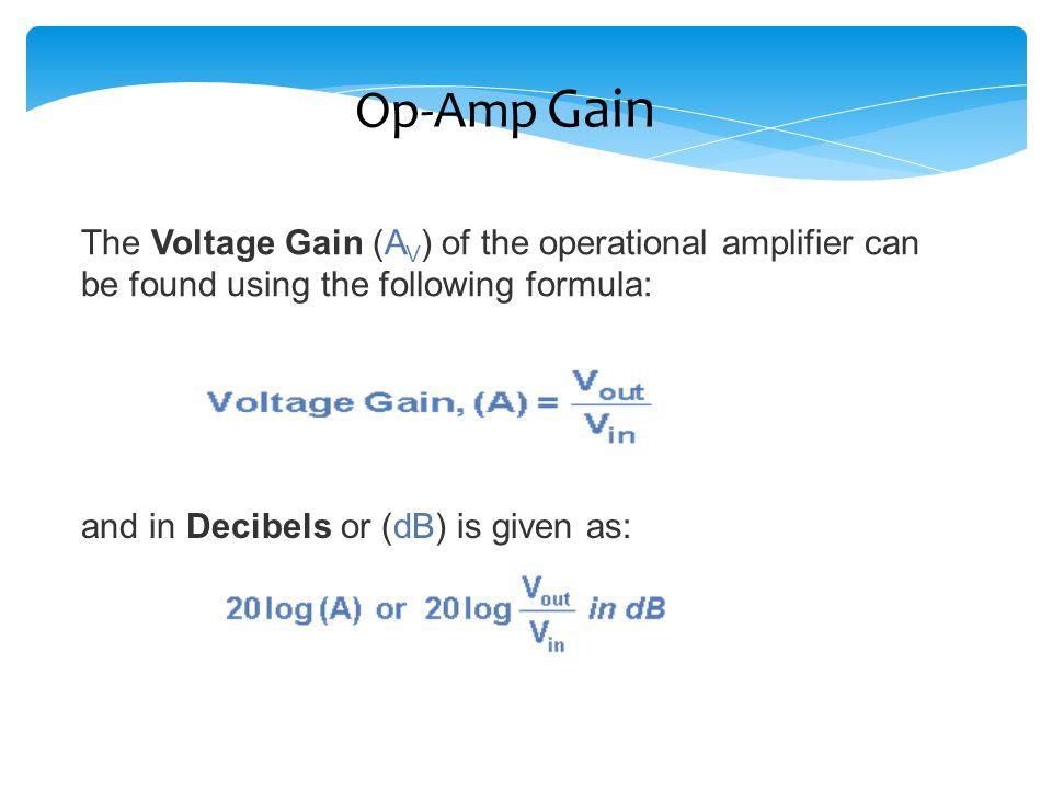 Closed Loop Gain Example: A closed-loop gain of A = 10 or 20 log (10) = 20dB.