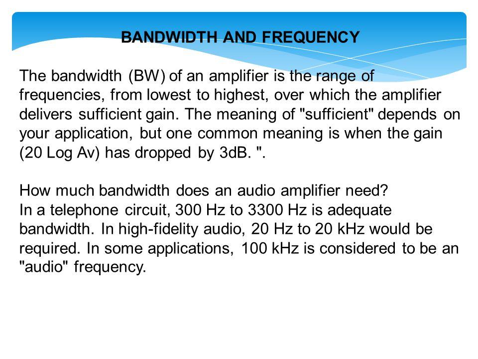 Feedback vs bandwidth Applying feedback will reduce the gain but increase the bandwidth.