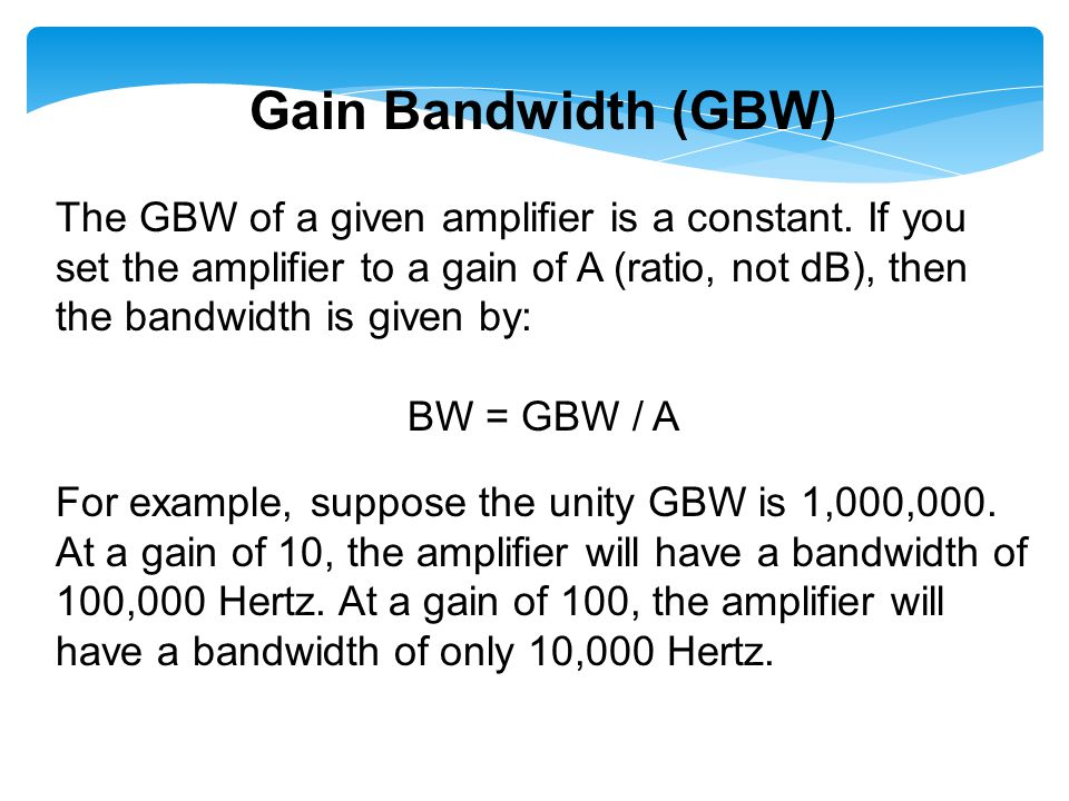 An Operational Amplifiers Bandwidth Example: Find BW for the gain of 37dB.