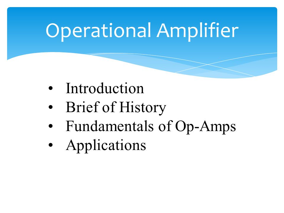 Introduction Operational Amplifier (Op-Amp) is an active circuit element design to perform mathematic operations.