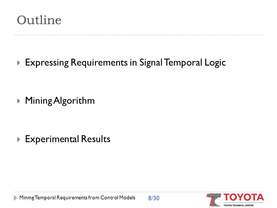 Expressing Requirements in Signal Temporal Logic Mining Temporal Requirements from Control Models 9/30