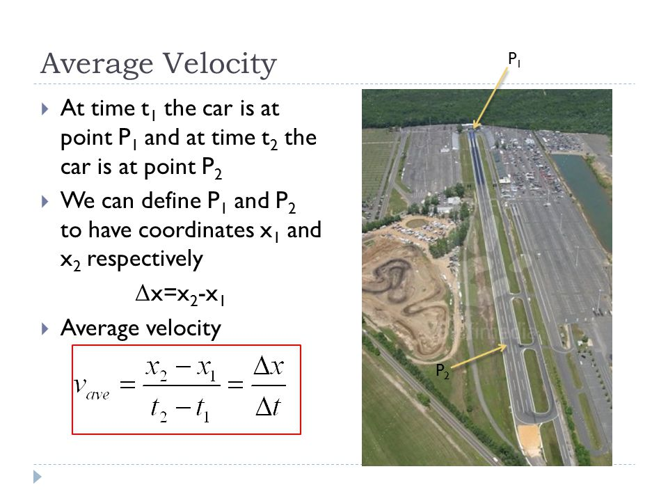 Velocity  Velocity is the change in displacement per unit time in a specific direction.