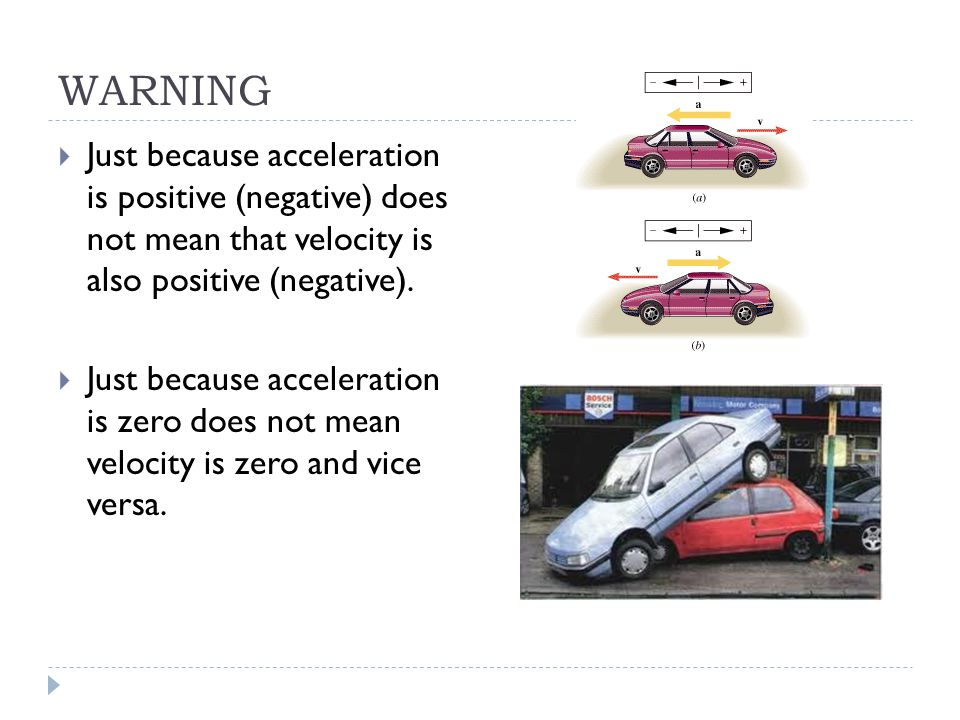 Motion at Constant Acceleration  Assume that acceleration is constant.  Generally