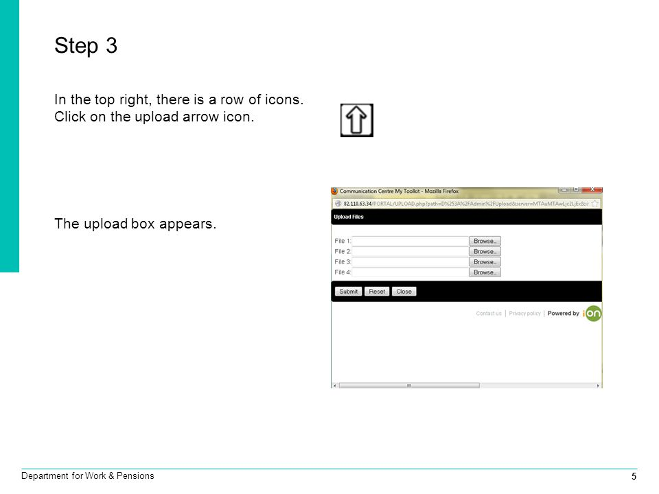 6 Department for Work & Pensions Step 4 In File 1, click the Browse button and navigate to the file you want to upload.