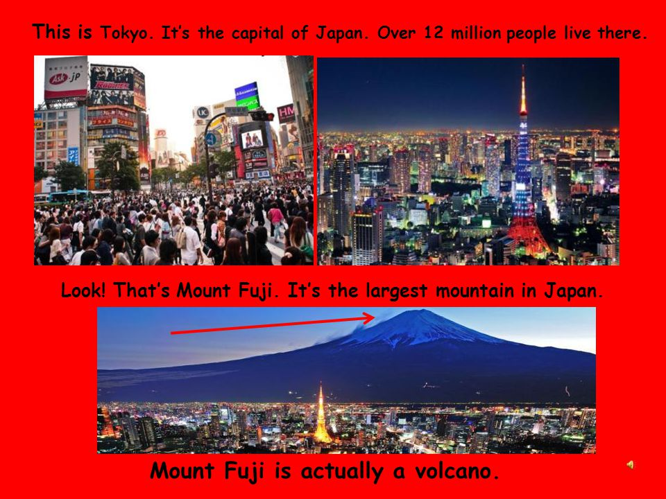 This is Tokyo.It's the capital of Japan. Over 12 million people live there.
