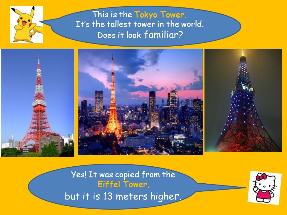 This is the Tokyo Tower.It's the tallest tower in the world.