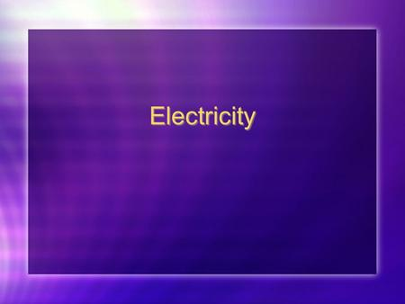 Electricity. What is electricity? Is the movement of electrons from atom to atom. Some substances have atoms that allow electrical flow, others do not.