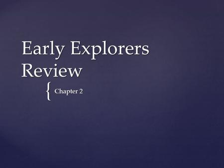 { Early Explorers Review Chapter 2.  Many explorers were looking for an all water route to Asia through North America. This was known as the… Round 1.