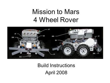Mission to Mars 4 Wheel Rover Build Instructions April 2008.
