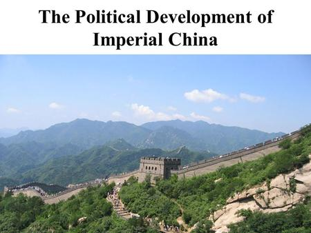 The Political Development of Imperial China. The Government of Imperial China Mandate of Heaven- Heaven supported the dynasty for as long as the emperor.