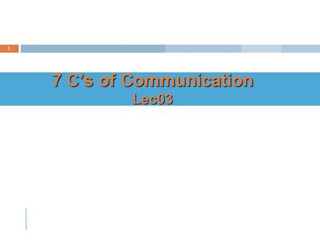 7 C's of Communication Lec03