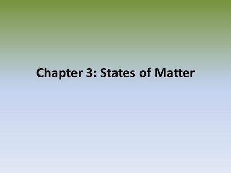 Chapter 3: States of Matter. Section 1: Matter and Energy.