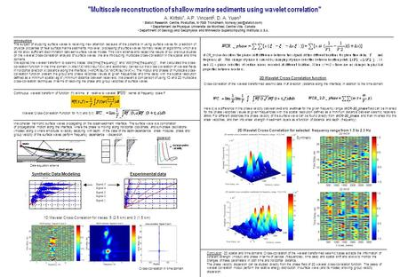 Continuous wavelet transform of function f(t) at time relative to wavelet kernel at frequency scale f: Multiscale reconstruction of shallow marine sediments.