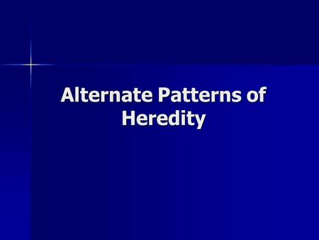 Alternate Patterns of Heredity. Traits Expressed by Multiple Genes A trait can be influenced by several genes. A trait can be influenced by several genes.