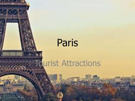 Paris Tourist Attractions. Paris Paris, the capital of France, has an annual 30 million foreign visitors, and so is the most visited city in the world.
