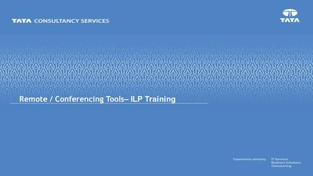 Remote / Conferencing Tools – ILP Training. CONFIDENTIAL Virtual Meeting Audio Conferencing Web Conferencing Video Conferencing Virtual meetings use advanced.