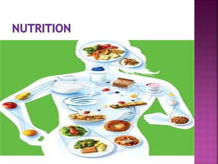  Our diet consists of the food we eat  We get nutrients from the food we eat, these nutrients include carbohydrates, proteins, fats, vitamins and minerals.