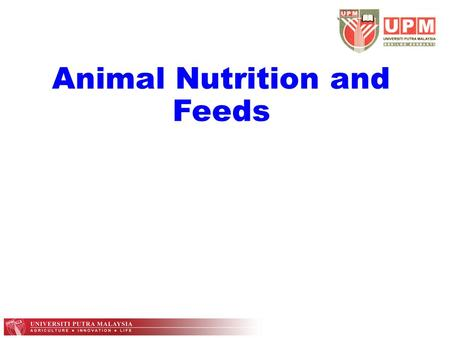 Animal Nutrition and Feeds. What is Nutrition! Nutrition is the science of dealing with the utilization of food by the body processes which transforms.