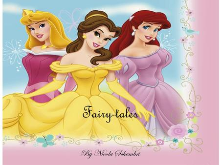 Fairy-tales By Nicola Schembri. Fairy-tales A fairy-tale is a fictional story that may feature characters such as fairies, elves, witches, giants and.