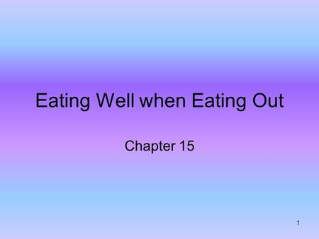 1 Eating Well when Eating Out Chapter 15. 2 Restaurants and other eating-out options offer almost any kind of food At a wide variety of prices How often.