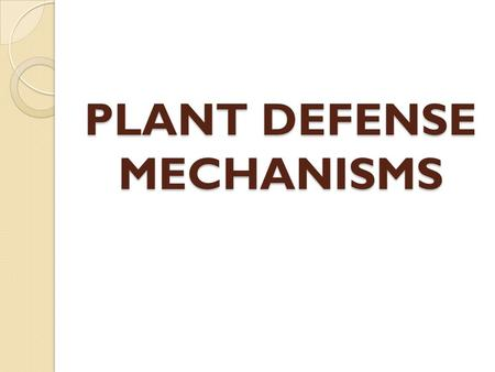 Plant defense mechanisms