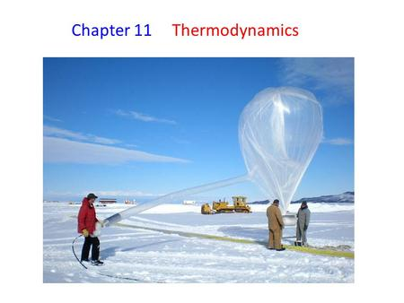 Chapter 11 Thermodynamics. 11-1 Heat and Work and Internal Energy o Heat = Work and therefore can be converted back and forth o Work -----  heat if work.
