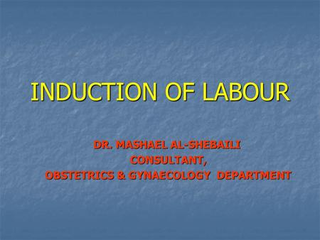 DR. MASHAEL AL-SHEBAILI OBSTETRICS & GYNAECOLOGY DEPARTMENT