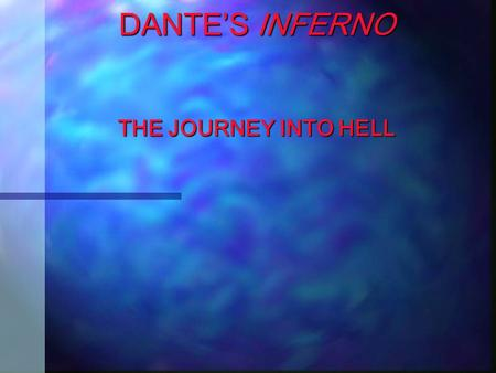 DANTE'S INFERNO THE JOURNEY INTO HELL Dante and his guide Virgil.