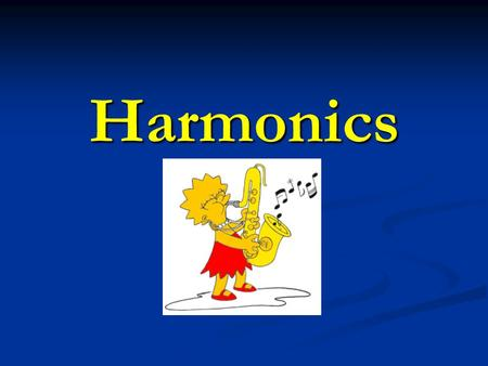Harmonics. Strings as Harmonic Oscillators Its mass gives it inertia Its mass gives it inertia Its tension and curvature give it a restoring force Its.
