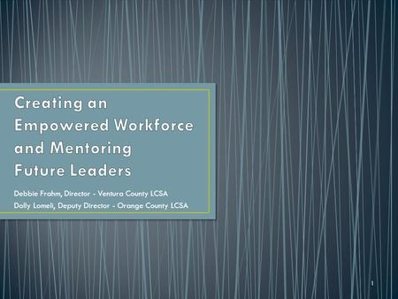 Creating an Empowered Workforce and Mentoring Future Leaders