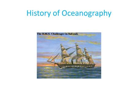 History of Oceanography. Introduction Reasons for exploration abound……… 1. acquiring territory 2. seeking wealth 3. looking for new ways to get to places.