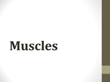 Muscles. Voluntary Muscles Voluntary muscles operate or move when you think about it. The benefit is we can control our bodies to do what we want! Some.