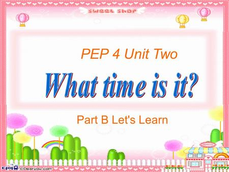 PEP 4 Unit Two Part B Let's Learn. Time for breakfast Drink some milk. Time for lunch. Have some chicken. Time for dinner. Eat some rice. Time for P.E.