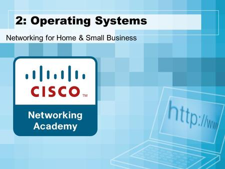 2: Operating Systems Networking for Home & Small Business.
