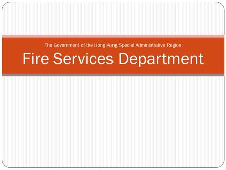 The Government of the Hong Kong Special Administrative Region Fire Services Department.
