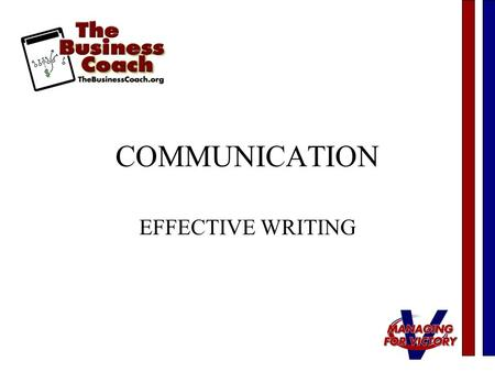 COMMUNICATION EFFECTIVE WRITING. Plan Prepare Perform Present.