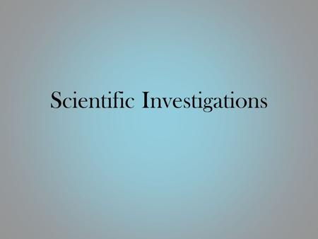 Scientific Investigations. Science The nature of the world is understandable. Science is based on evidence. Science is a blend of knowledge and inovation.