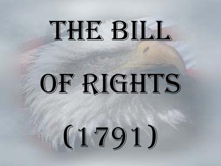 The Bill of Rights (1791).