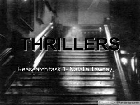 THRILLERS Reasearch task 1- Natalie Tawney. Genre Genre is french for the term type - it is used to categorize media texts. The term 'Thriller' refers.
