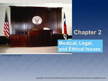 Chapter 2 Medical, Legal, and Ethical Issues © Steve Hamblin/Alamy Images.