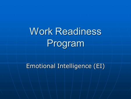 Work Readiness Program Emotional Intelligence (EI)