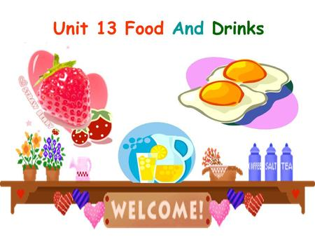 Unit 13 Food And Drinks.