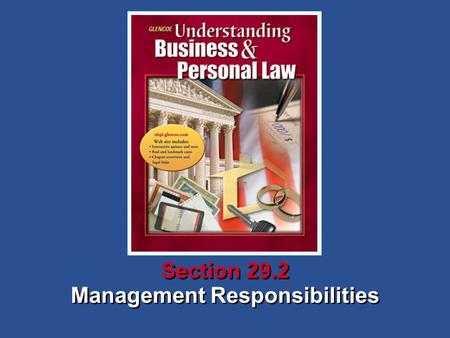 Management Responsibilities Section 29.2. Understanding Business and Personal Law Management Responsibilities Section 29.2 Operating a Corporation What.
