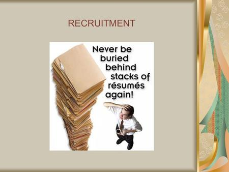 "RECRUITMENT. RECRUITMENT- Definition "" Recruitment refers to a process of discovering suitable candidates for a job or a function that may be temporary."