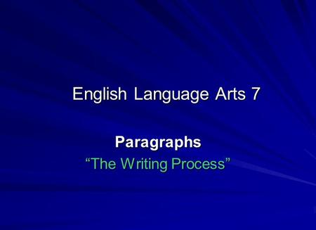 "English Language Arts 7 Paragraphs ""The Writing Process"""