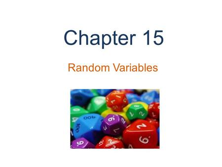 Chapter 15 Random Variables. Introduction Insurance companies make bets. They bet that you are going to live a long life. You bet that you are going to.