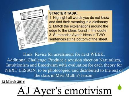  AJ Ayer's emotivism Hmk: Revise for assessment for next WEEK. Additional Challenge: Produce a revision sheet on Naturalism, Intuitionism and Emotivism.