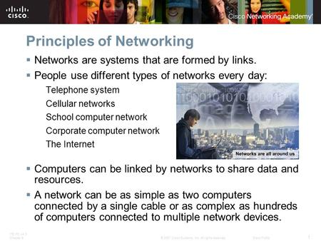 ITE PC v4.0 Chapter 8 1 © 2007 Cisco Systems, Inc. All rights reserved.Cisco Public  Networks are systems that are formed by links.  People use different.