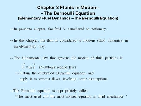 Chapter 3 Fluids in Motion-- - The Bernoulli Equation (Elementary Fluid Dynamics –The Bernoulli Equation)