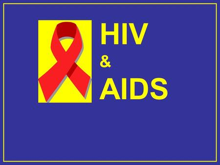 HIV & AIDS. What is the H uman I mmunodeficiency V irus (HIV)? HIV is the virus (retrovirus family) that causes AIDS (acquired immune deficiency syndrome)